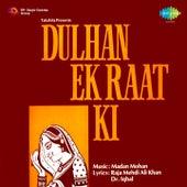 Dulhan Ek Raat Ki (Original Motion Picture Soundtrack) by Various Artists