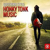 Southern Style: Honky Tonk Music by Various Artists