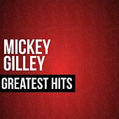 Mickey Gilley Greatest Hits by Mickey Gilley