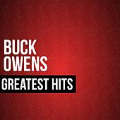 Buck Owens Greatest Hits by Buck Owens