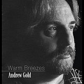Warm Breezes by Andrew Gold