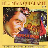Le Cinema Qui Chante - Bandes Originales De Films Francais (Volume 3) by Various Artists