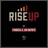 Rise Up by Fonseca