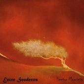 Entre Senderos by Hector Murrieta