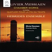 Messiaen: Chamber Works by Hebrides Ensemble