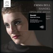 Handel: Operatic Arias by Emma Bell