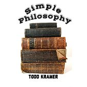 Simple Philosophy by Todd Kramer