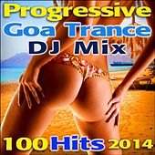 Progressive Goa Trance DJ Mix 100 Hits 2014 by Various Artists