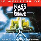 Le meilleur de Nas El Ghiwane, Maroc: Chants d'espoir by Nass El Ghiwane