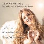Last Christmas - Die schönsten Weihnachtslieder für eine romantische Weihnacht by Various Artists