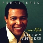 Let´s Twist Again by Chubby Checker