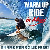 Warm up Ride in Maui (Indie Pop and Uptempo Rock Buried Treasures) by Various Artists