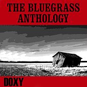 The Bluegrass Anthology (Doxy Collection, Remastered) by Various Artists