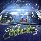 Weihnachten im Untergrund 1-3 by Various Artists