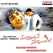 Nuvvostanante Nenoddantana (Original Motion Picture Soundtrack) by Various Artists