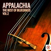 Appalachia: The Best of Bluegrass, Vol. 2 by Various Artists
