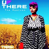 Up There the Remixes by Trish