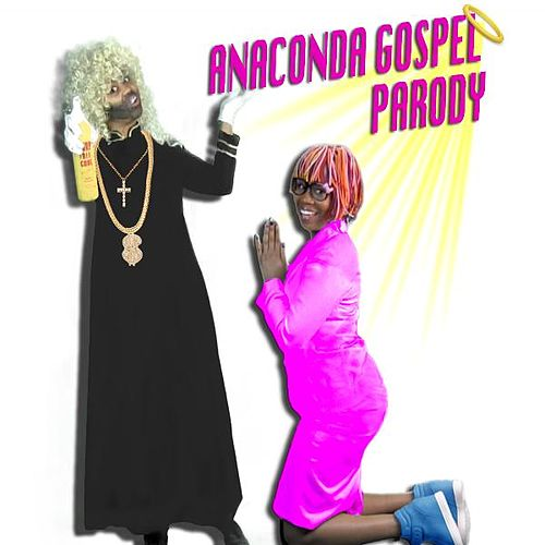 Anaconda Gospel Parody by The C Corner
