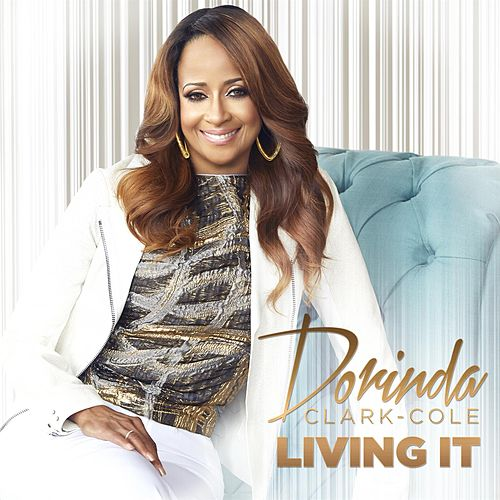 Living It by Dorinda Clark-Cole