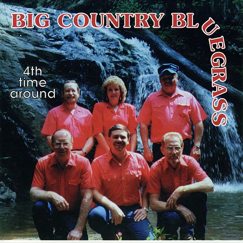 4th Time Around by Big Country Bluegrass