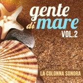 Gente di mare, Vol. 2 (Colonna sonora della serie TV) by Andrea Guerra