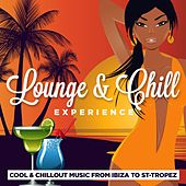 Lounge & Chill Experience (Cool and Chillout Music from Ibiza to Saint-Tropez) by Various Artists