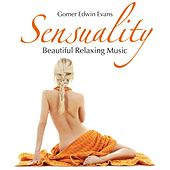 Sensuality: Beautiful Relaxing Music by Gomer Edwin Evans