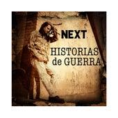 Historias de Guerra by Next
