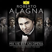 Ma vie est un opéra von Roberto Alagna