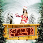 Après Après - Schnee Olé - Die Winterhits 2015 by Various Artists