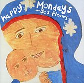 Yes, Please by Happy Mondays