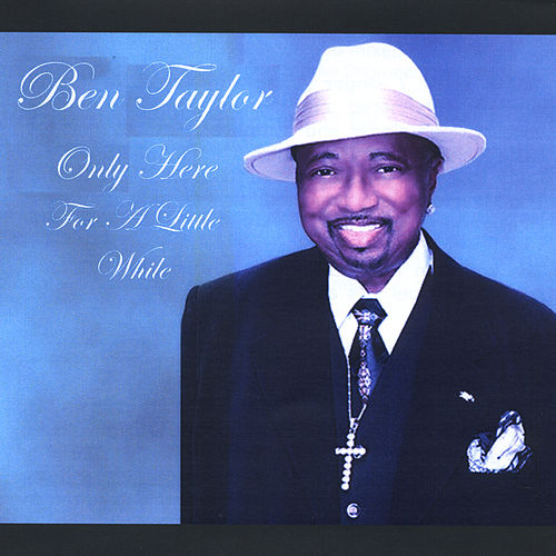 Only Here for a Little While by Ben Taylor