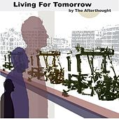 Living For Tomorrow by The Afternoons