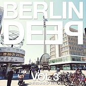 Berlin Deep Vol. 3 (The Sound of Berlin) by Various Artists