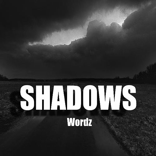 Shadows by Wordz