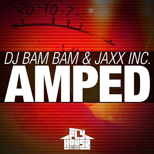 Amped (Radio Mix) by DJ Bam Bam