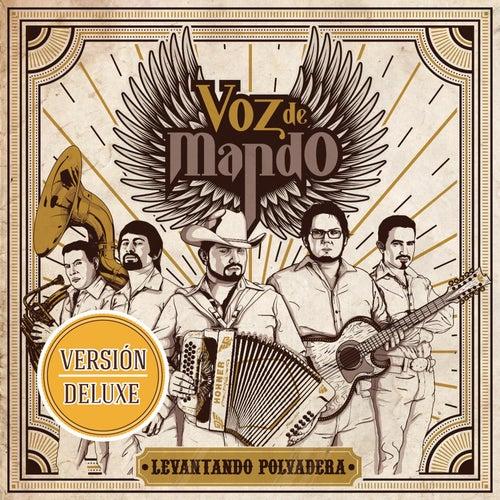 Levantando Polvadera (Versión Deluxe) by Voz De Mando