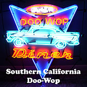 Southern California Doo-Wop by Various Artists