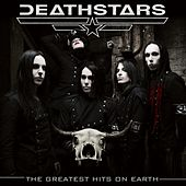The Greatest Hits on Earth by Deathstars