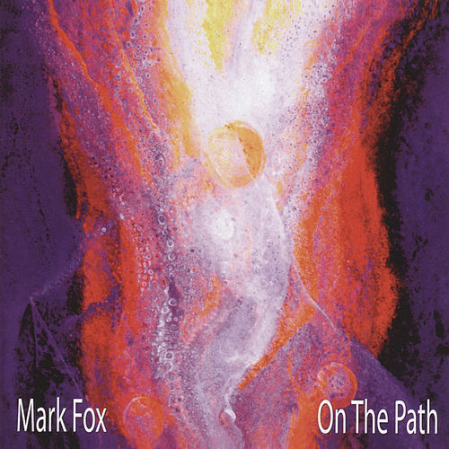 On The Path by Mark Fox