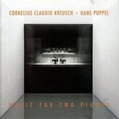 Music For Two Pianos by Cornelius Claudio Kreusch
