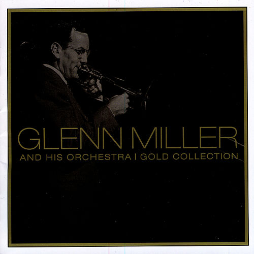 Gold Collection by Glenn Miller