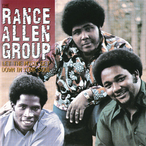 Let The Music Get Down In Your Soul by Rance Allen
