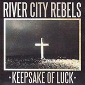 Keepsake of Luck by River City Rebels