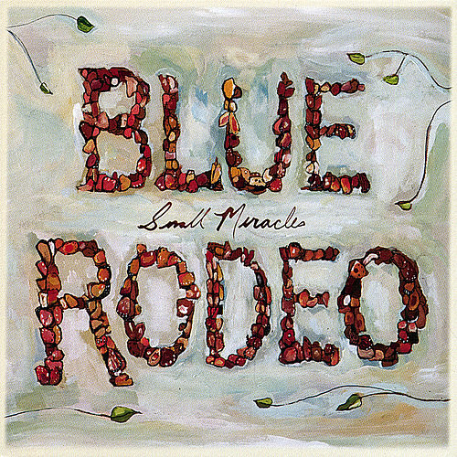 Small Miracles by Blue Rodeo