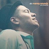As Manny Soundz as Possible by Manny Soundz