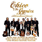 Chico & The Gypsies & International Friends by Chico and the Gypsies
