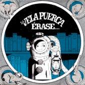 Érase by La Vela Puerca