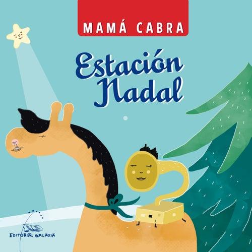 Estación Nadal by Mamá Cabra