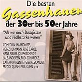Die besten Gassenhauer der 30er bis 50er Jahre by Various Artists